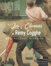 Expo_Les_Chemins_Remy_Cogghe_Musee_Denain_Jusqu'au2Fev2020.jpg